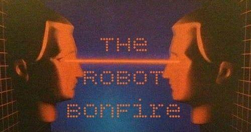 The Robot Bonfire dualing robots